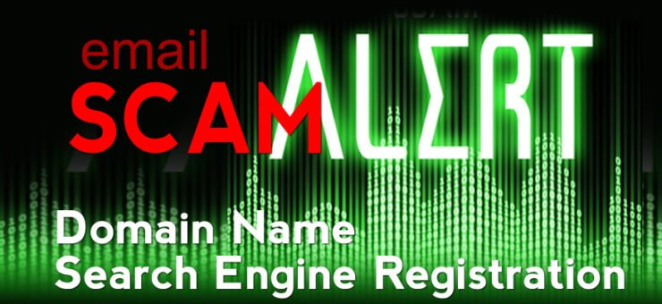 "SCAM ALERT – ""Domain Name Search Engine Registration"""