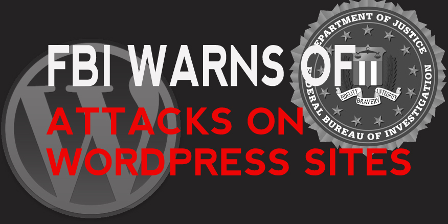 FBI Warns of Attacks WordPress websites